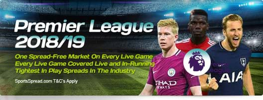 Premier League 2018/19 - One Spread-Free Market On Every Live Game |	Every Live Game Covered Live and In-Running | Tightest In Play Spreads In The Industry